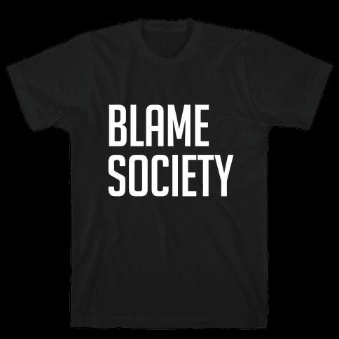 Blame Society Mens T-Shirt