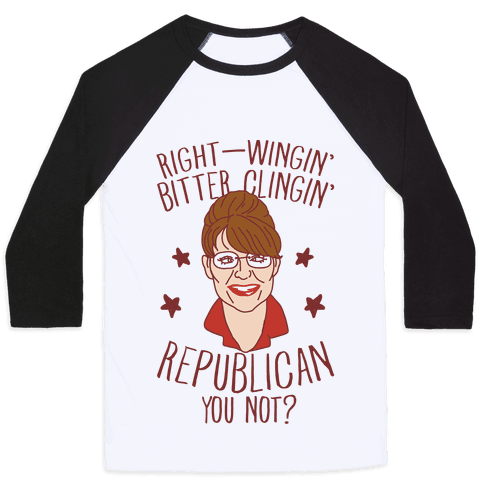 Right-Wingin' Bitter Clingin' Republican Can You Not Baseball Tee