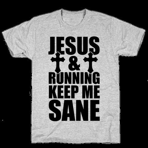 Jesus and Running Keep Me Sane Mens T-Shirt