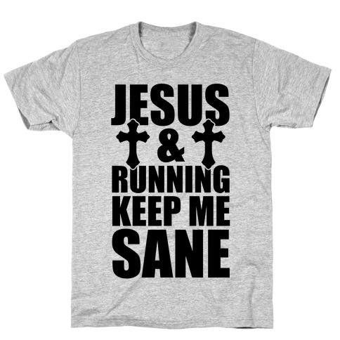 Jesus and Running Keep Me Sane T-Shirt