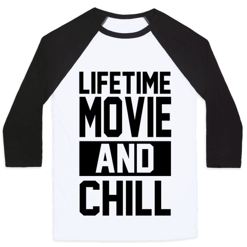 Lifetime Movie and Chill Baseball Tee