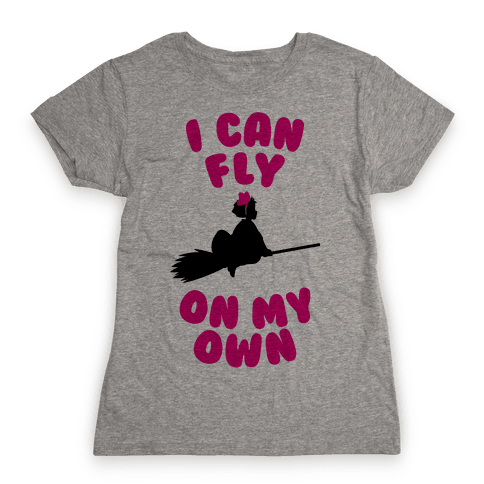 I Can Fly On My Own Womens T-Shirt