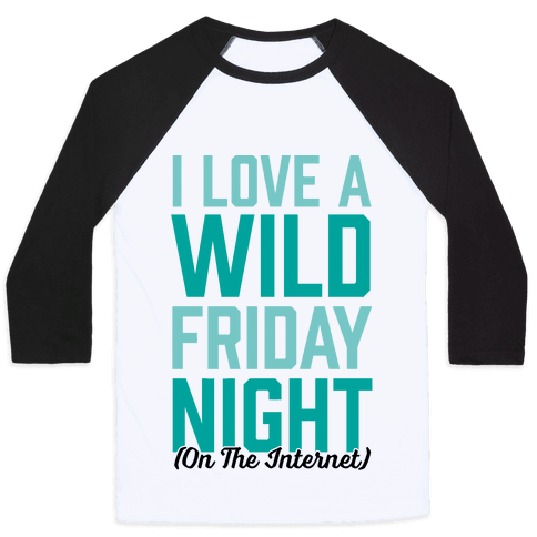 I Love A Wild Friday Night Baseball Tee