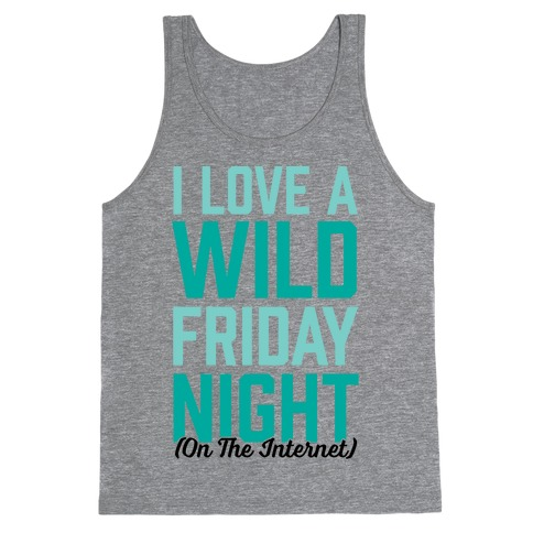 I Love A Wild Friday Night Tank Top