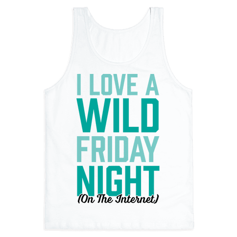 I Love A Wild Friday Night Tank Top