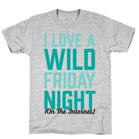 I Love A Wild Friday Night T-Shirt