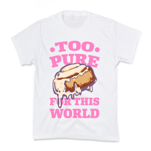 Cinnamon Roll: Too Pure for This World Kids T-Shirt