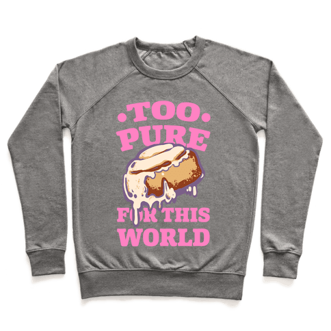 Cinnamon Roll: Too Pure for This World Pullover