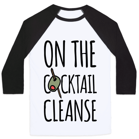 On The Cocktail Cleanse Baseball Tee