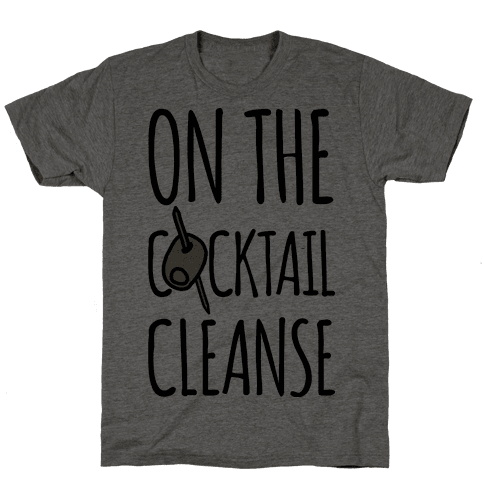 On The Cocktail Cleanse Mens T-Shirt