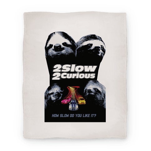 2 Slow 2 Curious Blanket Blanket