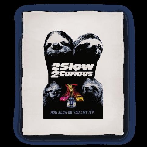 2 Slow 2 Curious Blanket Blanket
