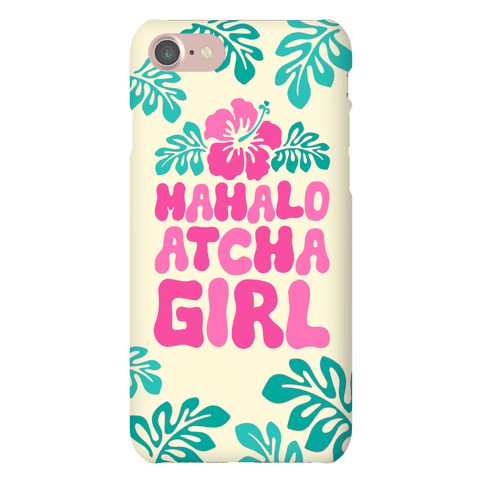Mahalo Atcha Girl Phone Case