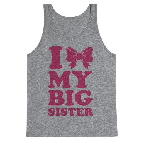 I Love My Big Sister Tank Top