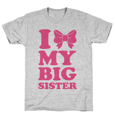 I Love My Big Sister Mens T-Shirt