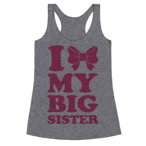 I Love My Big Sister Racerback Tank Top