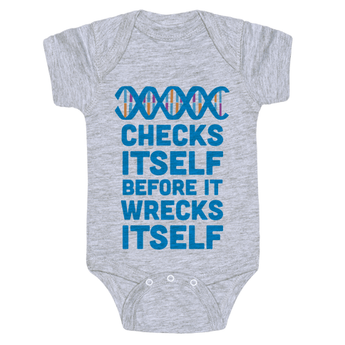DNA Checks Itself Before It Wrecks Itself Baby Onesy
