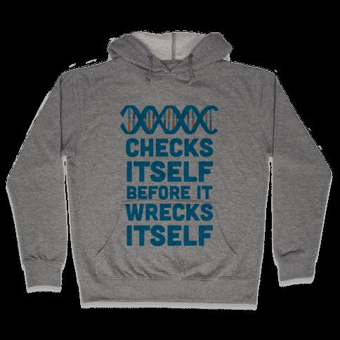 DNA Checks Itself Before It Wrecks Itself Hooded Sweatshirt