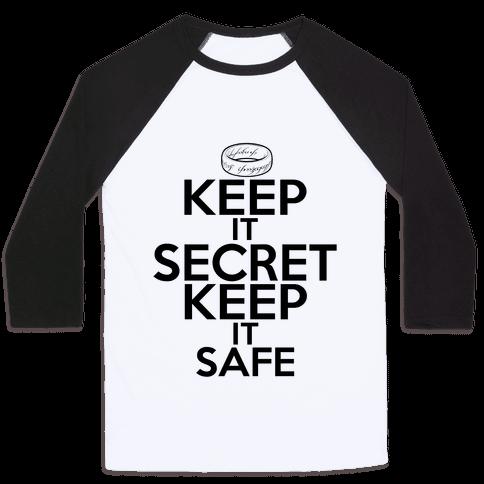Keep It Secret Keep it Safe Baseball Tee