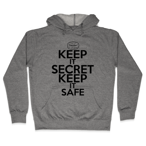 Keep It Secret Keep it Safe Hooded Sweatshirt