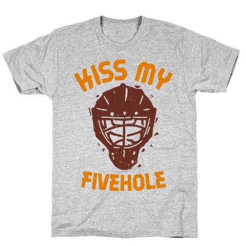Kiss My Fivehole T-Shirt