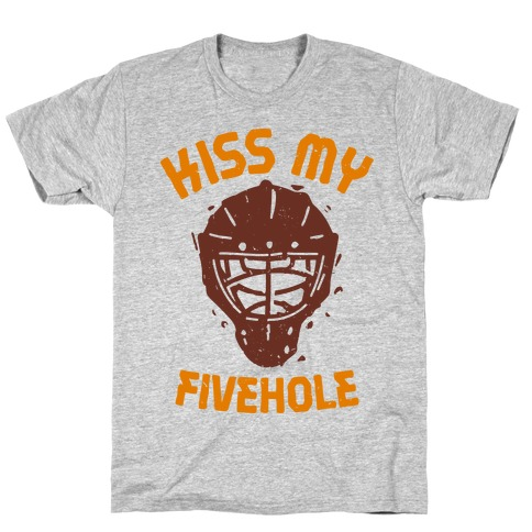 Kiss My Fivehole  Mens T-Shirt