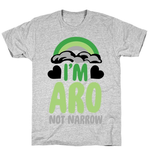 I'm Aro Not Narrow T-Shirt