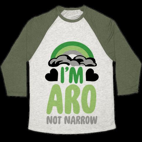 I'm Aro Not Narrow Baseball Tee