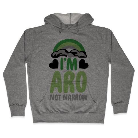 I'm Aro Not Narrow Hooded Sweatshirt