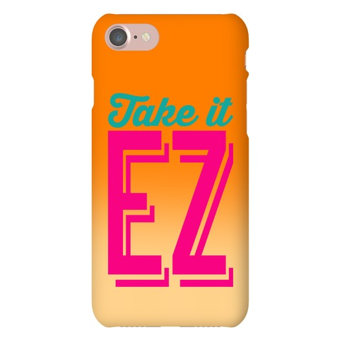 Take It EZ Phone Case