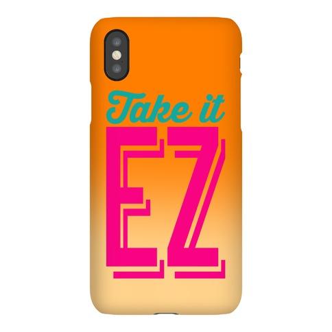 Take It EZ Phone Case