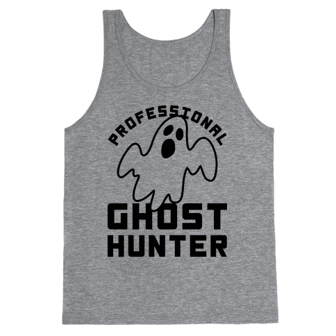 Professional Ghost Hunter Tank Top