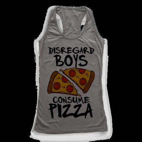 Disregard Boys Consume Pizza Racerback Tank Top