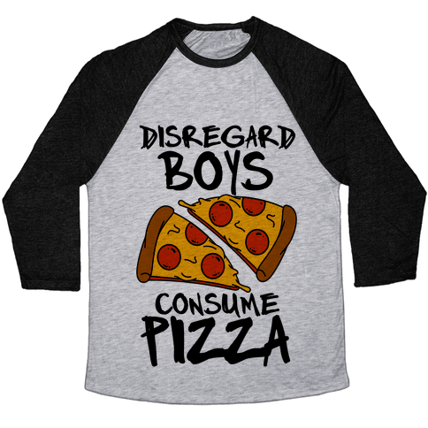 Disregard Boys Consume Pizza Baseball Tee