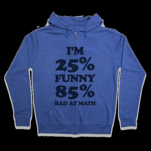 Funny/Math Ratio  Zip Hoodie
