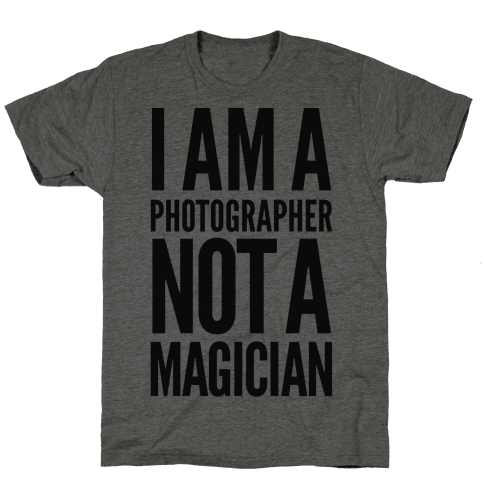 I Am A Photographer Not A Magician Mens T-Shirt