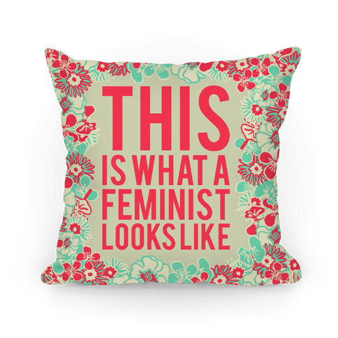 This Is What A Feminist Looks Like Pillow