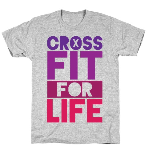 CrossFit For Life T-Shirt