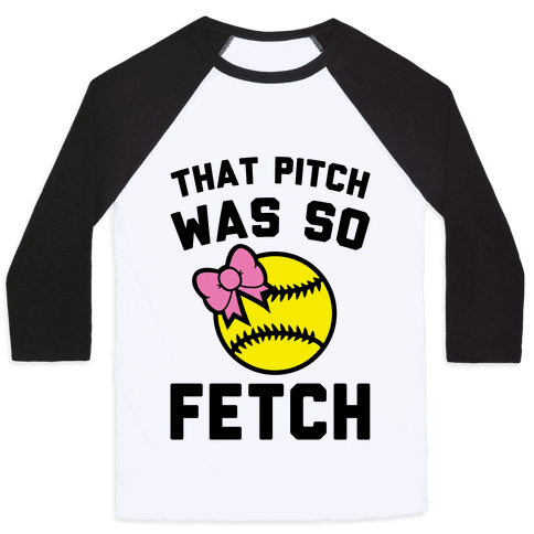 That Pitch Was So Fetch