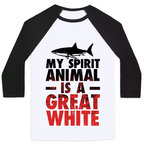 My Spirit Animal is a Great White Baseball Tee
