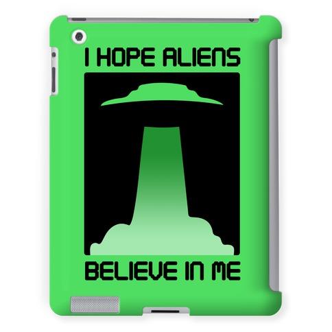 I Hope Aliens Believe In Me