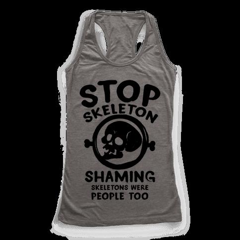 Stop Skeleton Shaming Racerback Tank Top