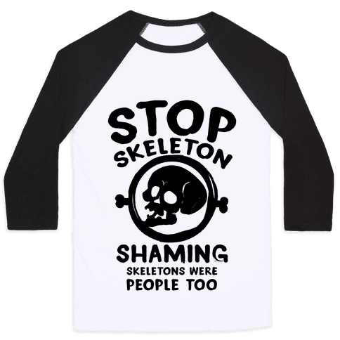 Stop Skeleton Shaming
