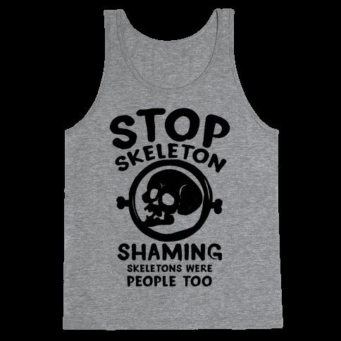Stop Skeleton Shaming Tank Top