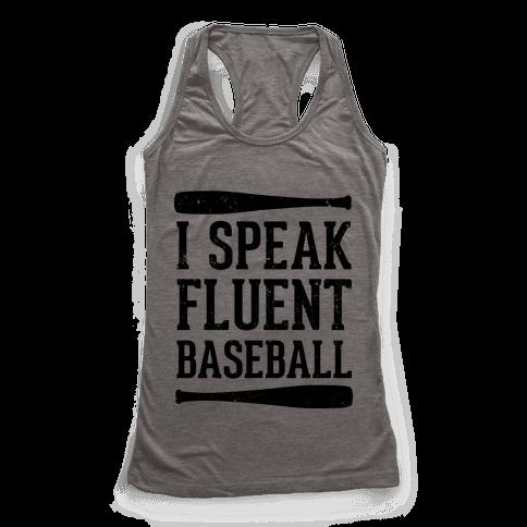 I Speak Fluent Baseball (Baseball Tee) Racerback Tank Top