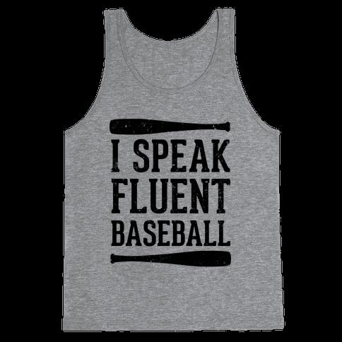 I Speak Fluent Baseball (Baseball Tee) Tank Top