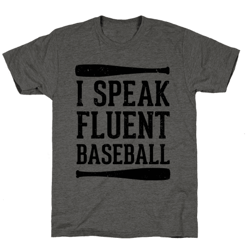 I Speak Fluent Baseball (Baseball Tee) Mens T-Shirt