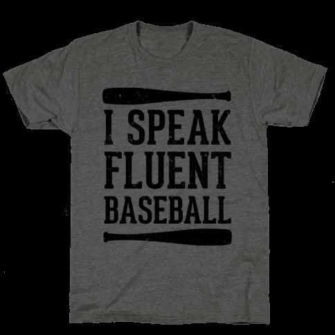 I Speak Fluent Baseball (Baseball Tee) Mens T-Shirt