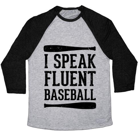 I Speak Fluent Baseball (Baseball Tee) Baseball Tee