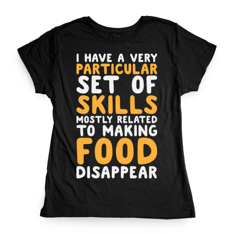 I Have A Particular Set Of Skills Womens T-Shirt